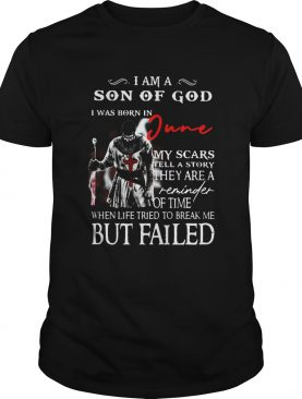 I am a son of God I was born in June but failed shirt