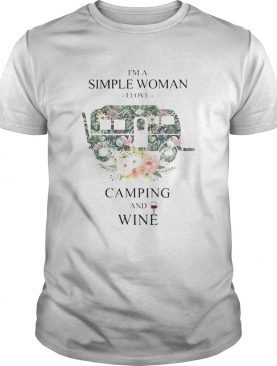 Im a simple woman i love camping and wine flowers shirt