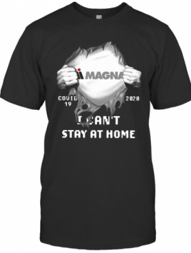 Magna Inside Me Covid 19 2020 I Can'T Stay At Home T-Shirt
