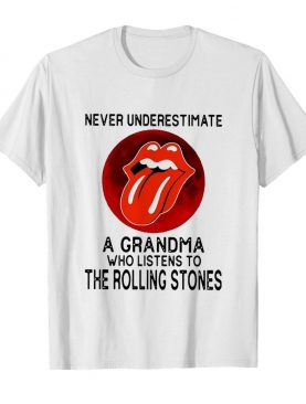 Never Underestimate A Grandma Who Listens To The Rolling Stones shirt