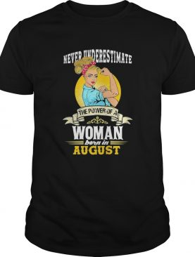 Never underestimate the power of a woman born in August moon shirt