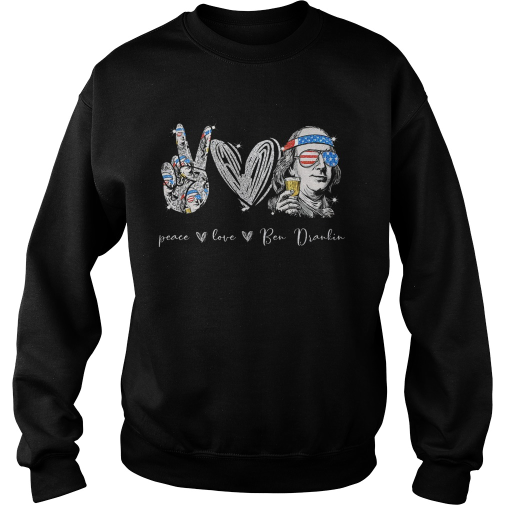 Peace Love Ben Dralin Hand Heart Cup American Flag Independence Day  Sweatshirt