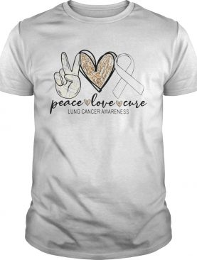 Peace love cure Lung cancer awareness shirt