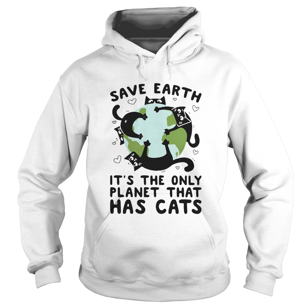 Save earth its the only planet that has cats  Hoodie