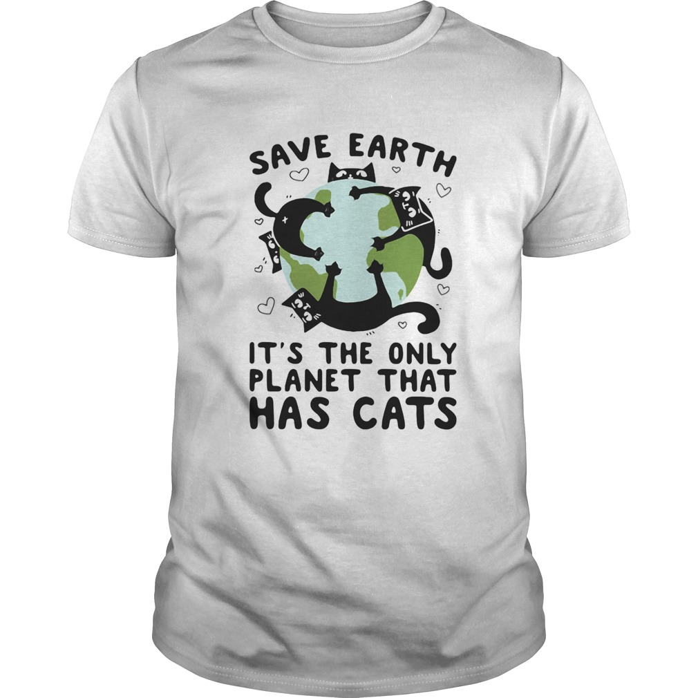 Save earth its the only planet that has cats  Unisex
