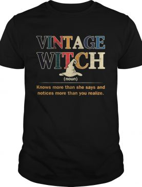 Vintage witch knows more than she says and noticed more than you realize shirt