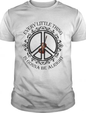 Violin peace every little thing is gonna be alright shirt