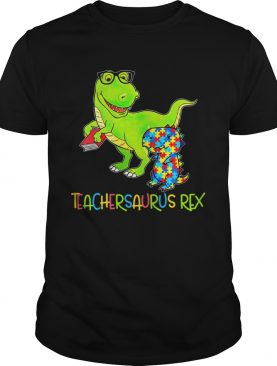 Autism TeacherSaurus Rex shirt