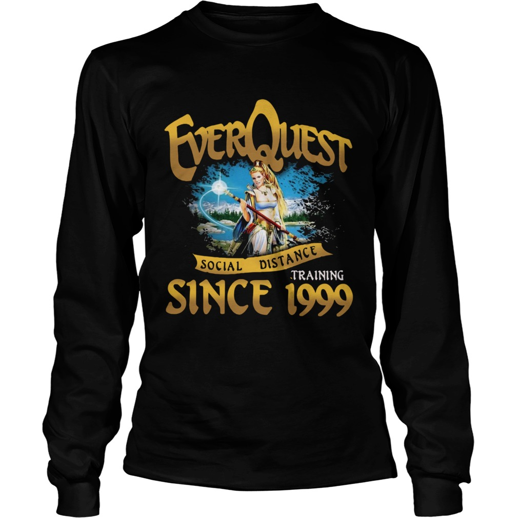 Everquest Social Distance Training Since 1999  Long Sleeve