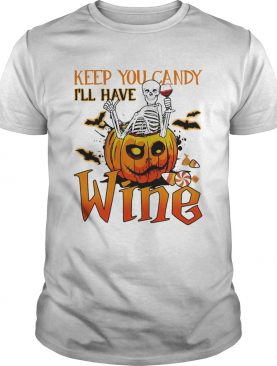 Halloween skeleton keep you candy ill have wine pumpkin shirt