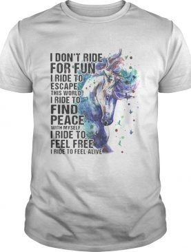 Horse i dont ride for fun i ride to escape this world i ride to find peace with myself i ride to f