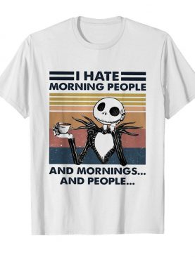 I Hate Morning People And Mornings And People Halloween shirt