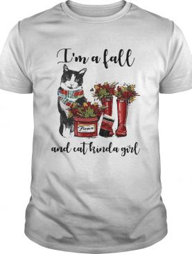 Im A Fall And Cat Kinda Girl Flowers shirt
