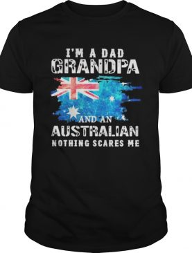Im a dad grandpa and an australian nothing scares me england flag shirt