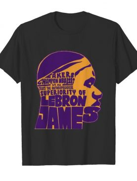 Lakers Champion NBA 2020 2021 We All Trust The Anthropological Superiority Of Lebron James shirt