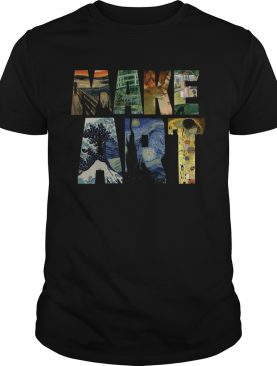 Make Art Artist Artistic shirt