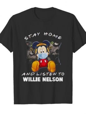 Mickey mouse mask stay home and listen willie nelson shirt