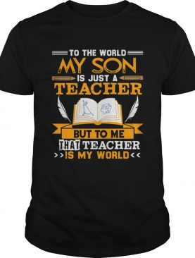 My Son Is A Teacher Tshirt For Mom And Dad For Men Women shirt