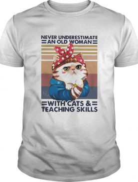 Never Underestimate An Old Woman With Cats And Teaching Skills Vintage shirt