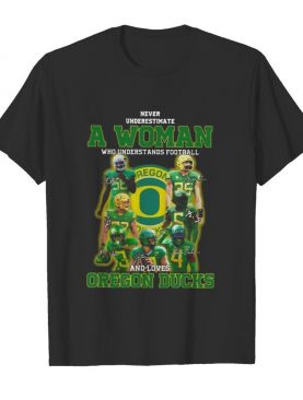 Never underestimate an old woman who understands football and oregon ducks signatures shirt