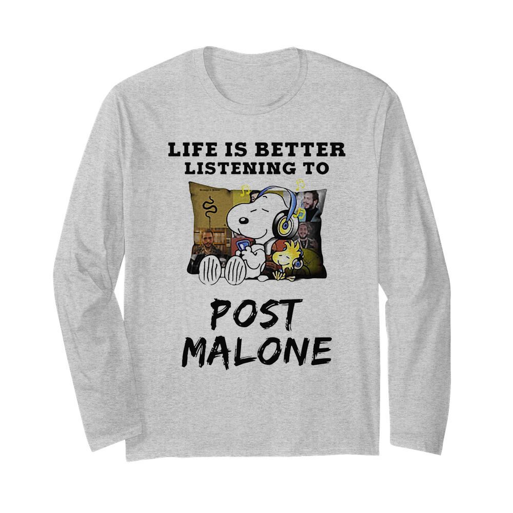 Snoopy and woodstock life is better listening to post malone  Long Sleeved T-shirt