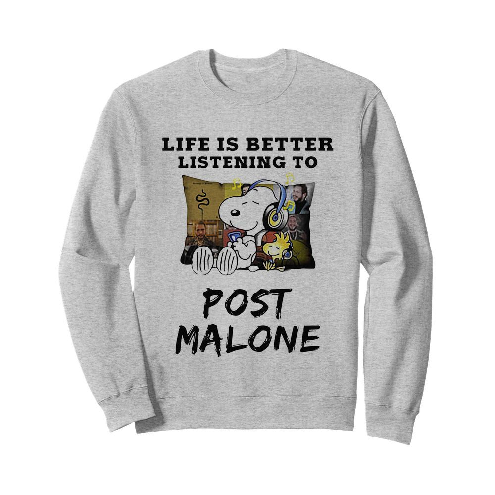 Snoopy and woodstock life is better listening to post malone  Unisex Sweatshirt