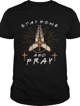 Stay home and pray jesus shirt