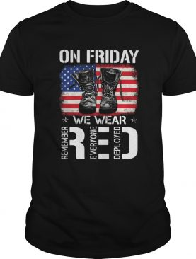 Veteran on friday we wear red remember everyone deployed american flag independence day shirt