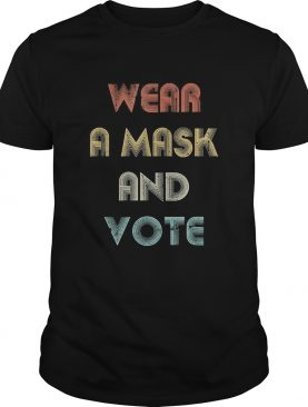 Wear a mask and vote vintage shirtCopy