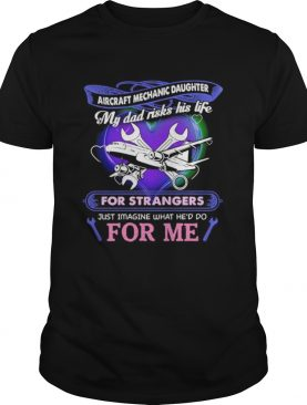 Aircraft mechanic daughter my dad risks his life for strangers just imagine what hed do for me shi