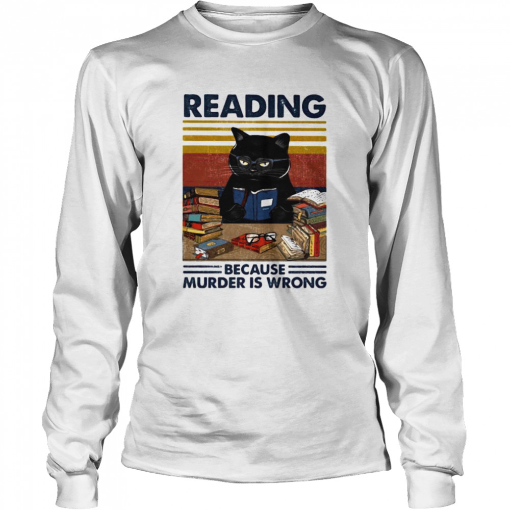 Black cat reading because murder is wrong vintage retro  Long Sleeved T-shirt
