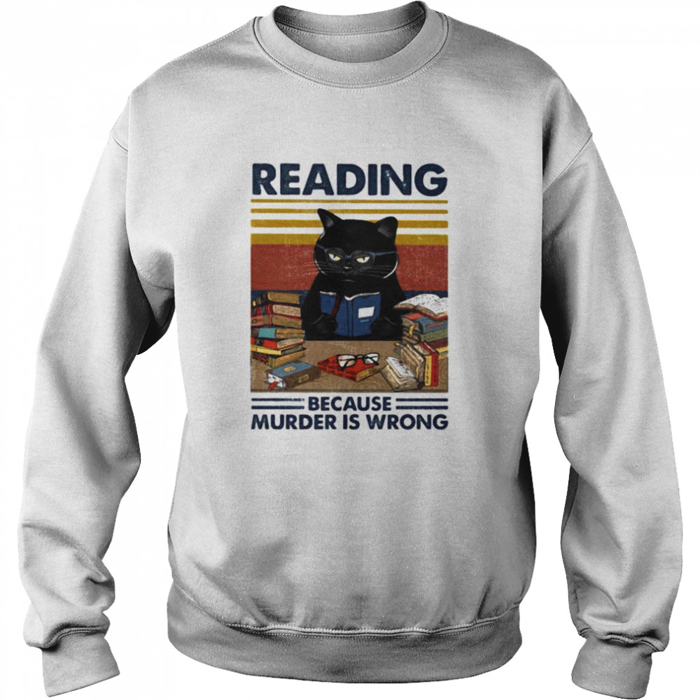 Black cat reading because murder is wrong vintage retro  Unisex Sweatshirt