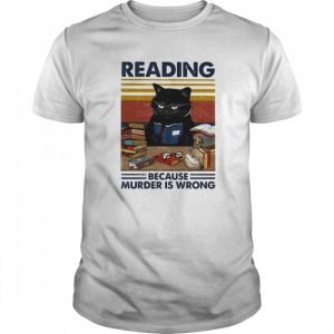 Black cat reading because murder is wrong vintage retro shirt