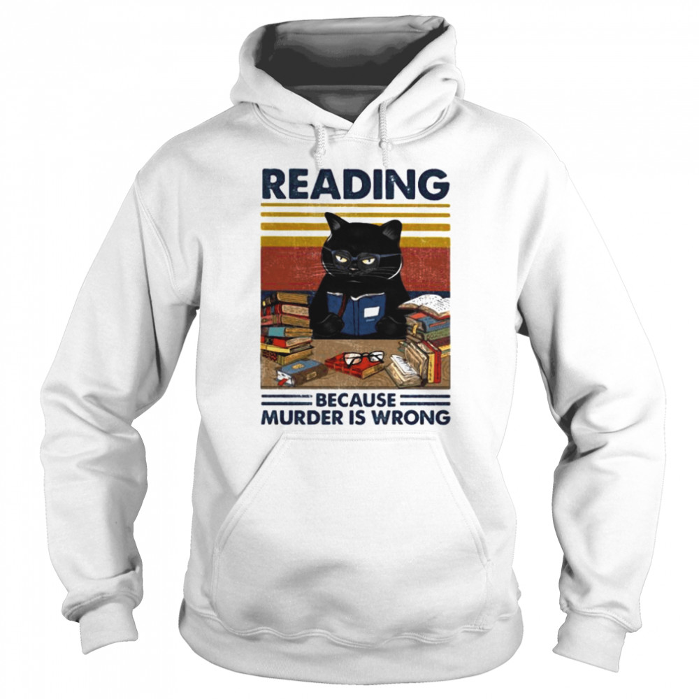 Black cat reading because murder is wrong vintage retro  Unisex Hoodie