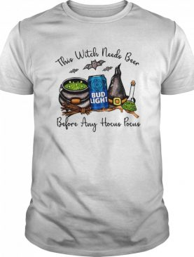 Bud Light This Witch Needs Beer Before Any Hocus Pocus shirt