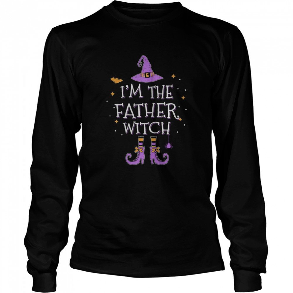 I'm The Father Witch Halloween Matching Group Costume  Long Sleeved T-shirt