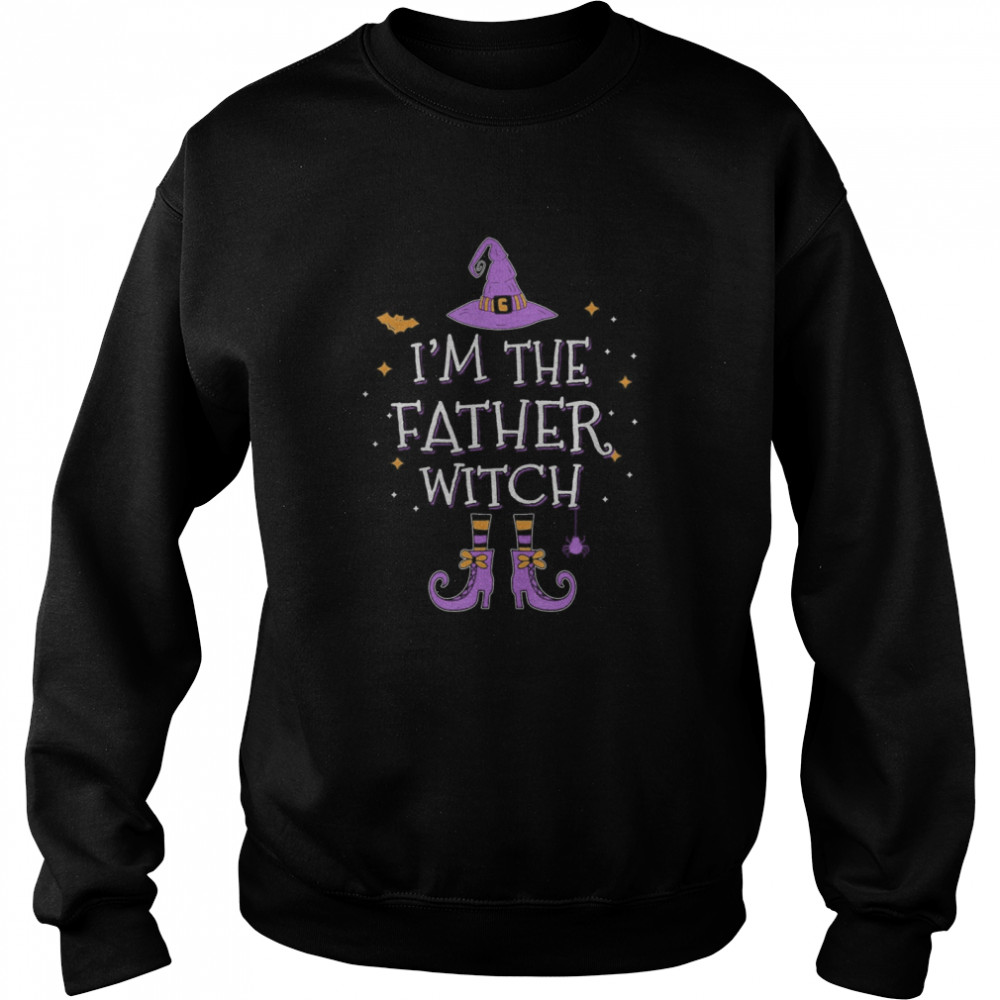 I'm The Father Witch Halloween Matching Group Costume  Unisex Sweatshirt