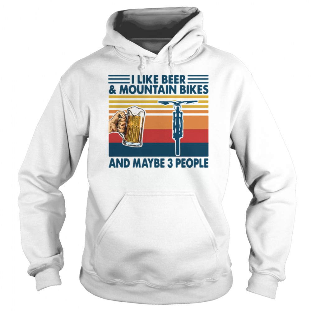 I Like Beer And Mountain Bikes And Maybe 3 People Vintage  Unisex Hoodie