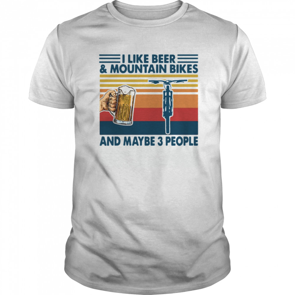 I Like Beer And Mountain Bikes And Maybe 3 People Vintage  Classic Men's T-shirt