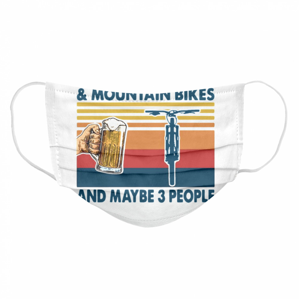 I Like Beer And Mountain Bikes And Maybe 3 People Vintage  Cloth Face Mask