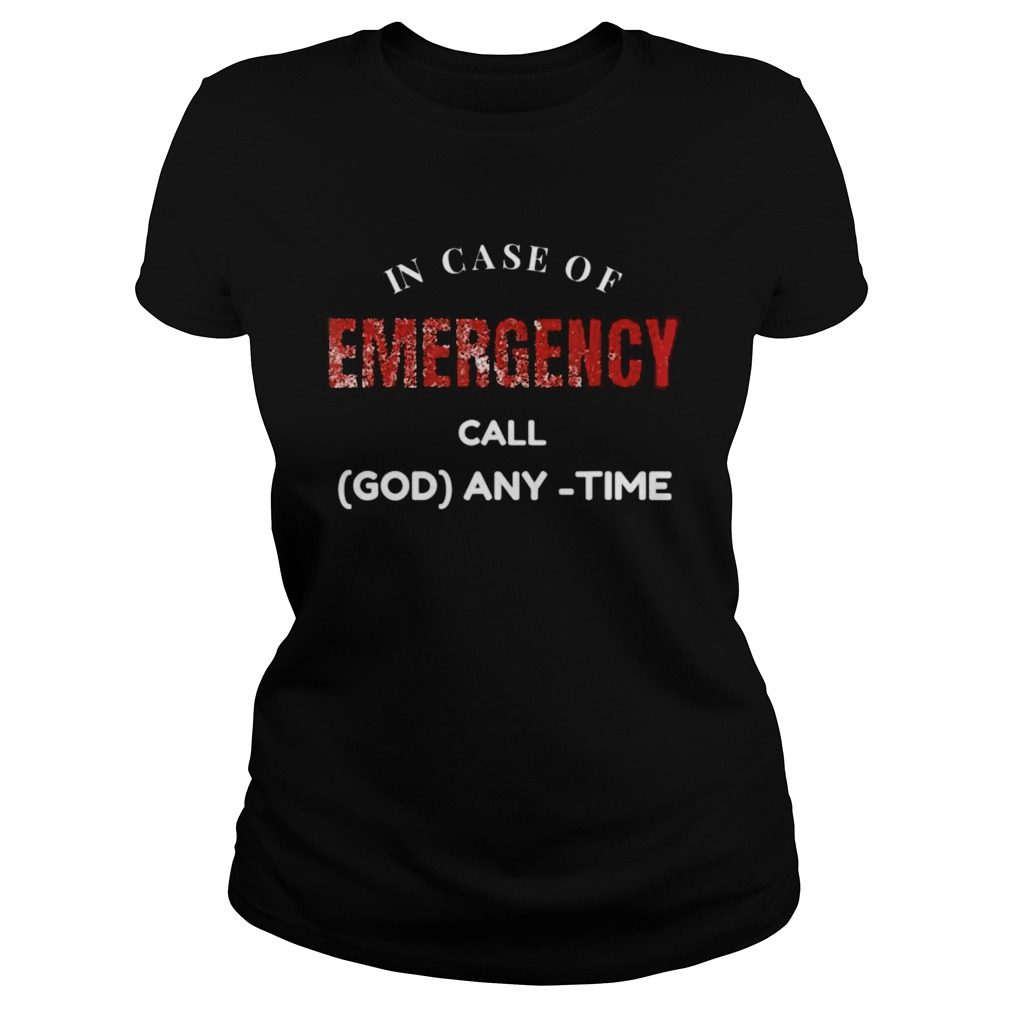 In Case of Emergency Call God Anytime  Classic Ladies