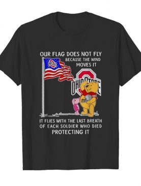 Ohio State Pooh And Piglet Our Flag Does Not Fly Because The Wind Moves It shirt