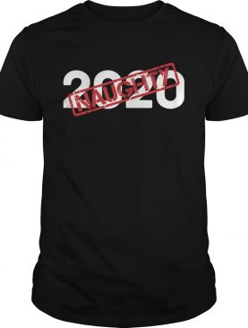 2020 Very Bad Santa Would Not RecommendNaughty Stamp shirt