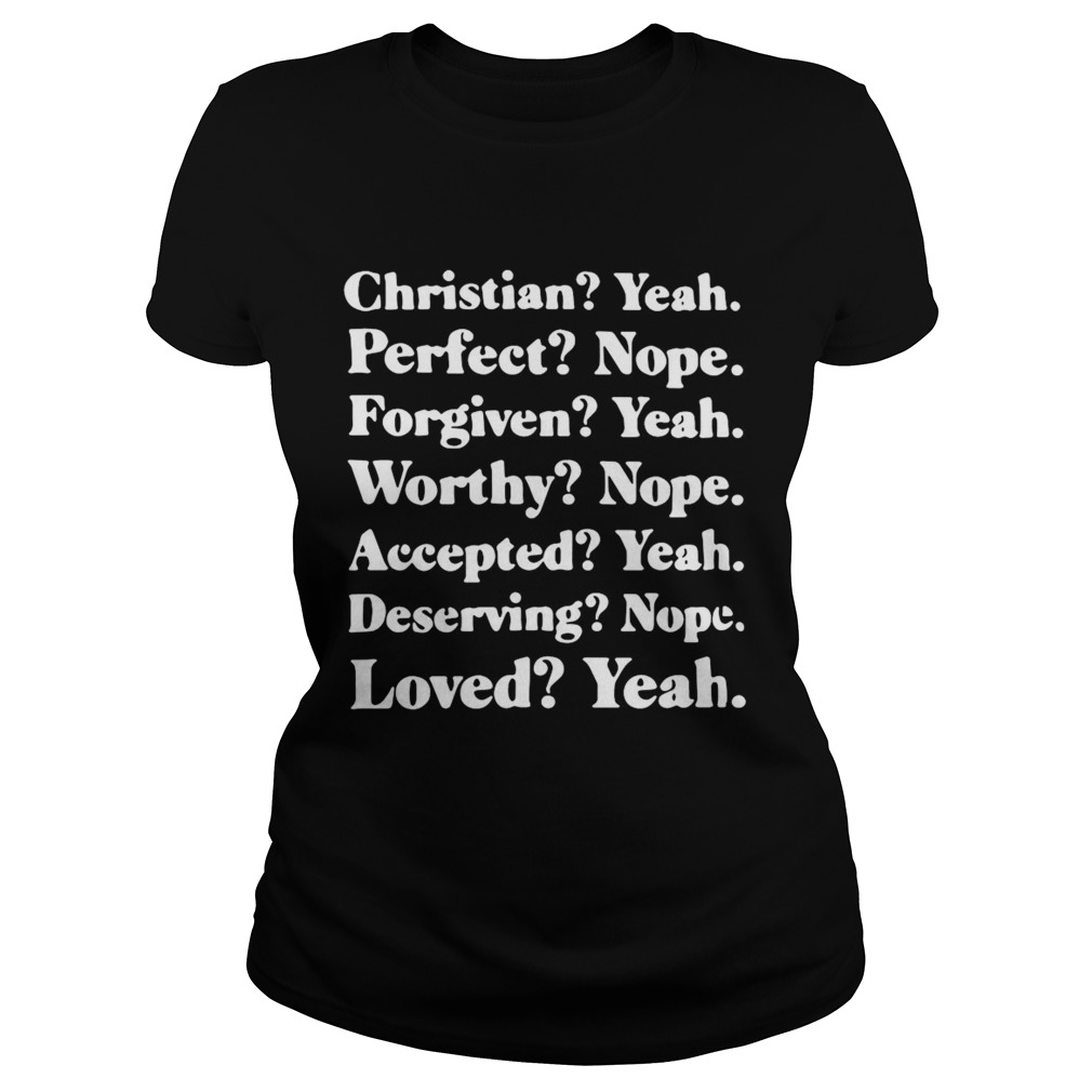 Christian Yeah Perfect Nope Forgiven Yeah Worthy Nope  Classic Ladies
