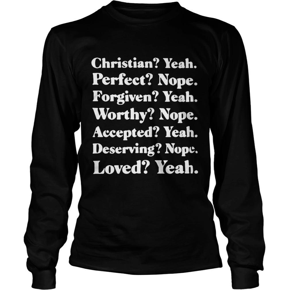 Christian Yeah Perfect Nope Forgiven Yeah Worthy Nope  Long Sleeve