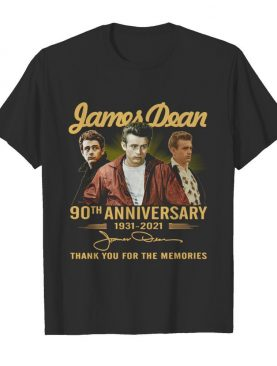James Dean 90th Anniversary 1931 2021 Thank You For The Memories Signature shirt