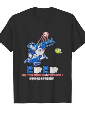Los Angeles Dodgers 2020 The Year When Shit Got Real #quarantined Toilet Paper shirt
