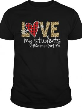 Love My Students Counselorlife shirt