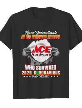 Never Underestimate An Ace Hardware Worker Who Survived 2020 Coronavirus shirt