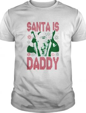 Santa Is Daddy Ugly Christmas shirt